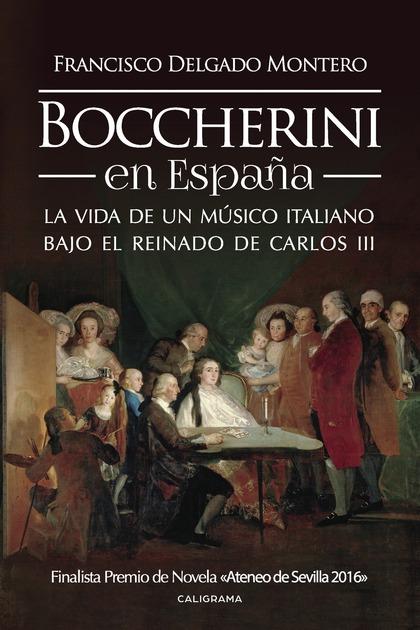 BOCCHERINI EN ESPAÑA                                                            LA VIDA DE UN M