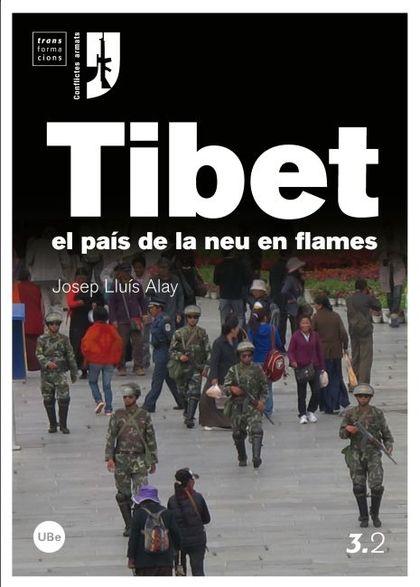 EL TIBET : EL PAÍS DE LA NEU EN FLAMES