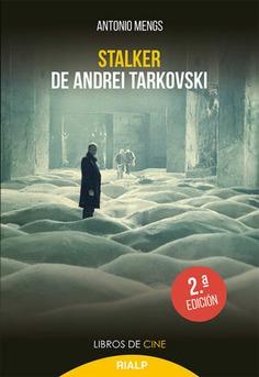 STALKER, DE ANDREI TARKOVSKI : LA METÁFORA DEL CAMINO
