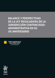 BALANCE Y PERSPECTIVAS DE LA LEY REGULADORA DE LA JURISDICCIÓN CONTENCIOSO-ADMIN.