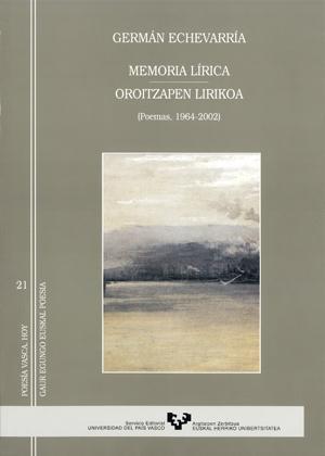 MEMORIA LÍRICA = OROITZAPEN LIRIKOA (1964-2002)