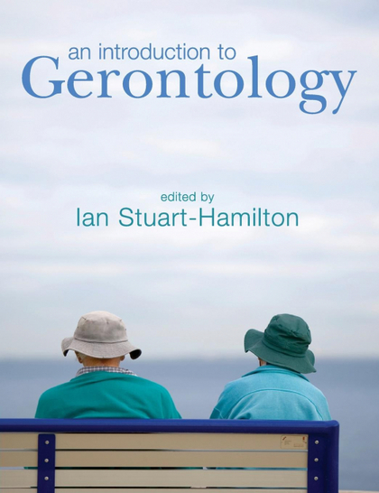 AN INTRODUCTION TO GERONTOLOGY