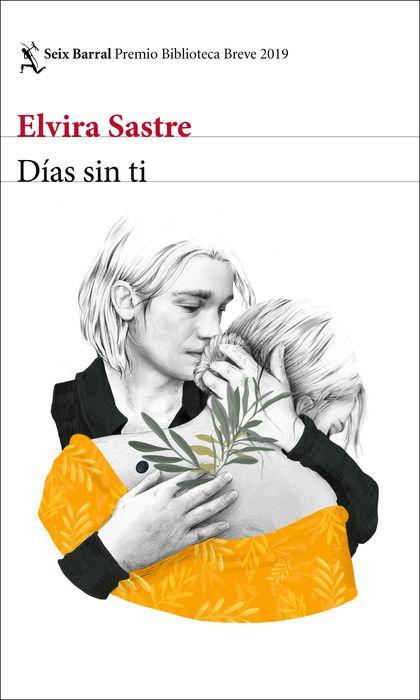 DÍAS SIN TI. PREMIO BIBLIOTECA BREVE 2019