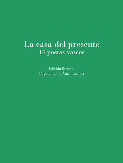 LA CASA DEL PRESENTE. 14 POETAS VASCOS
