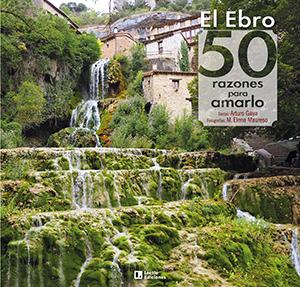 EL EBRO: 50 RAZONES PARA AMARLO.