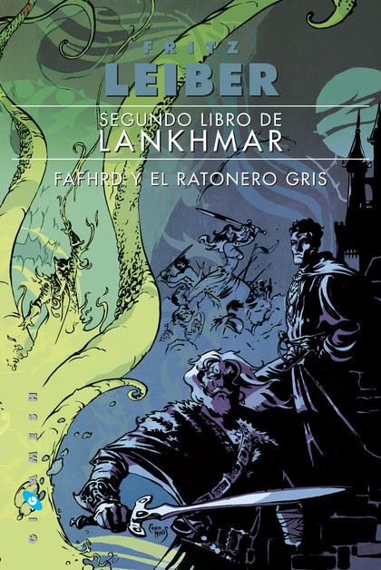 SEGUNDO LIBRO DE LANKHMAR. FAFHRD Y EL RATONERO GRIS.