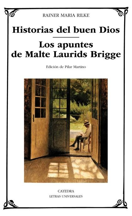 HISTORIAS DEL BUEN DIOS; LOS APUNTES DE MALTE LAURIDS BRIDGE.