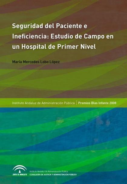 SEGURIDAD DEL PACIENTE E INEFICIENCIA : ESTUDIO DE CAMPO EN UN HOSPITAL DE PRIMER NIVEL