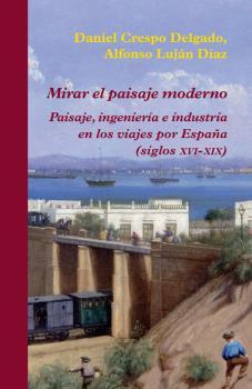 MIRAR EL PAISAJE MODERNO                                                        PAISAJE, INGENI