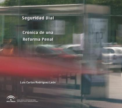 SEGURIDAD VIAL : CRÓNICA DE UNA REFORMA PENAL