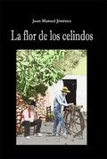 LA FLOR DE LOS CELINDOS.