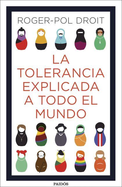LA TOLERANCIA EXPLICADA A TODO EL MUNDO.