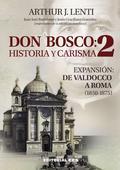 DON BOSCO 2 (1850-1875) : HISTORIA Y CARISMA  : EXPANSIÓN : DE VALDOCCO A ROMA