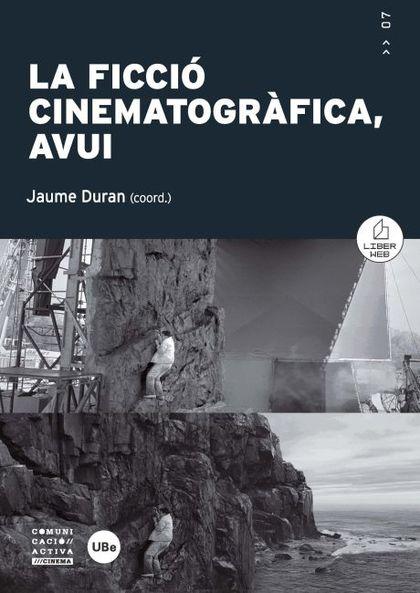 LA FICCIÓ CINEMATOGRÀFICA, AVUI