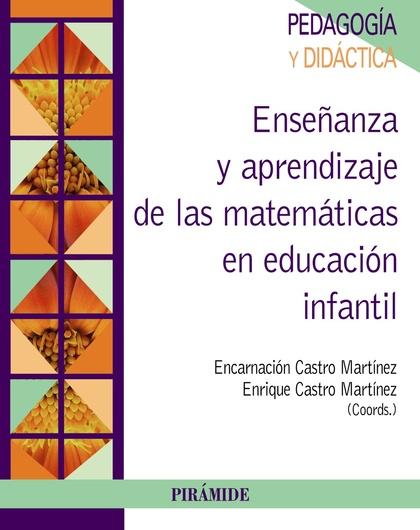 ENSEÑANZA Y APRENDIZAJE DE LAS MATEMÁTICAS EN EDUCACIÓN INFANTIL.