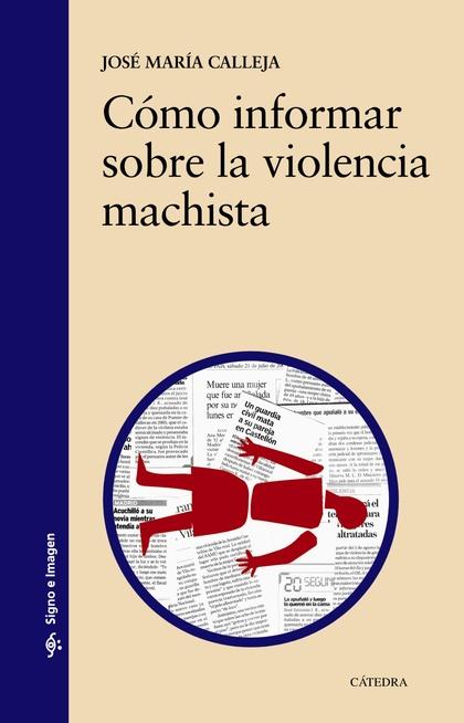 CÓMO INFORMAR SOBRE LA VIOLENCIA MACHISTA.