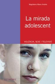 LA MIRADA ADOLESCENT : VIOLÈNCIA, SEXE I TELEVISIÓ