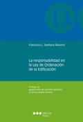 LA RESPONSABILIDAD EN LA LEY DE ORDENACIÓN DE LA EDIFICACIÓN