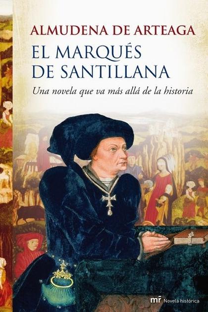 EL MARQUÉS DE SANTILLANA. UNA NOVELA QUE VA MAS ALLA DE LA HISTORIA
