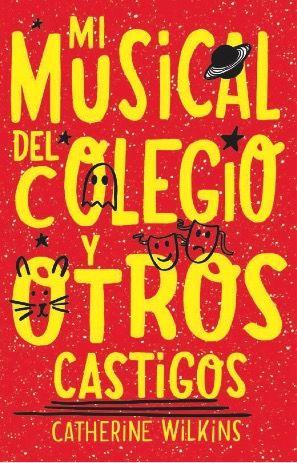 MI MUSICAL DEL COLEGIO Y OTROS CASTIGOS