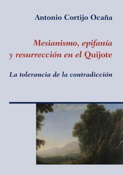MESIANISMO, EPIFANÍA Y RESURRECCIÓN EN EL ´QUIJOTE´                             LA TOLERANCIA D