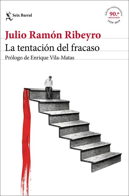LA TENTACIÓN DEL FRACASO (ED. CONMEMORATIVA). PRÓLOGO DE ENRIQUE VILA-MATAS