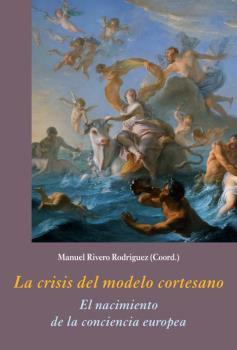 LA CRISIS DEL MODELO CORTESANO                                                  EL NACIMIENTO D