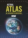 ATLAS ACTUAL DE GEOGRAFÍA UNIVERSAL