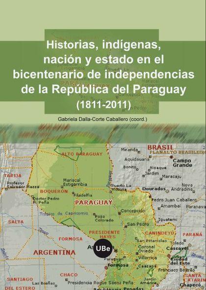 HISTORIAS, INDÍGENAS, NACIÓN Y ESTADO EN EL BICENTENARIO DE LA INDEPENDENCIA DE LA REPÚBLICA DE