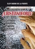 CRISTIANOFOBIA? (LA POLEMICA ANTICRISTIANA TAN ANTIGUA...