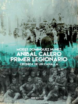 ANIBAL CALERO. PRIMER LEGIONARIO.