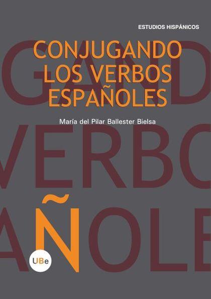 CONJUGANDO LOS VERBOS ESPAÑOLES