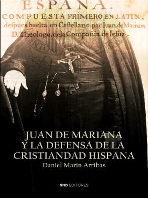 JUAN DE MARIANA Y LA DEFENSA DE LA CRISTIANDAD HISPANA.