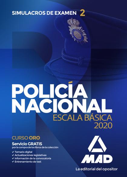 POLICÍA NACIONAL ESCALA BÁSICA. SIMULACROS DE EXAMEN 2 SIMULACROS DE EXAMEN 2