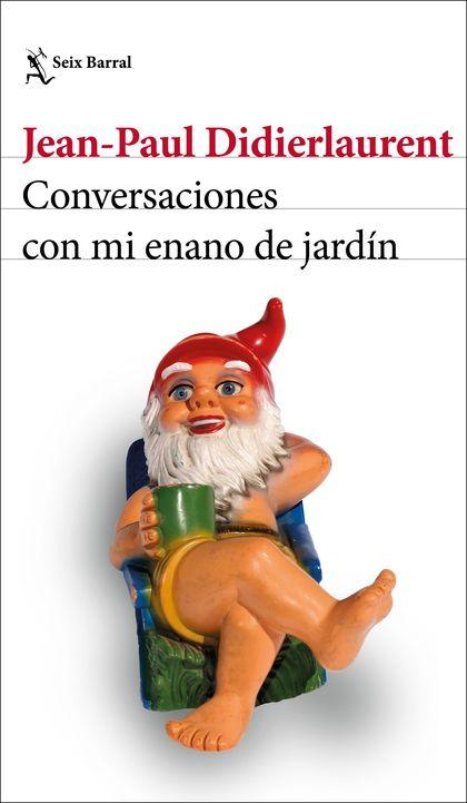 CONVERSACIONES CON MI ENANO DE JARDÍN.