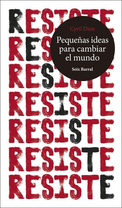 RESISTE. PEQUEÑAS IDEAS PARA CAMBIAR EL MUNDO.