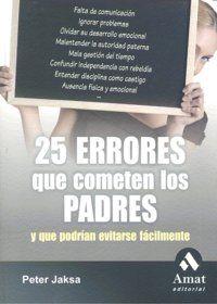 25 ERRORES QUE COMETEN LOS PADRES.