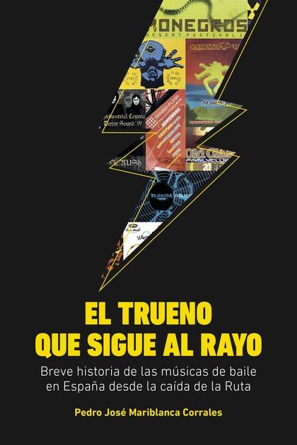 EL TRUENO QUE SIGUE AL RAYO. BREVE HISTORIA DE LAS MÚSICAS DE BAILE EN ESPAÑA DESDE LA CAÍDA DE