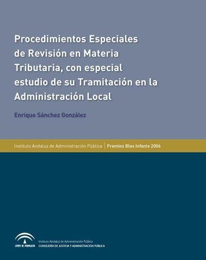 PROCEDIMIENTOS ESPECIALES DE REVISIÓN EN MATERIA TRIBUTARIA, CON ESPECIAL ESTUDIO DE SU TRAMITA