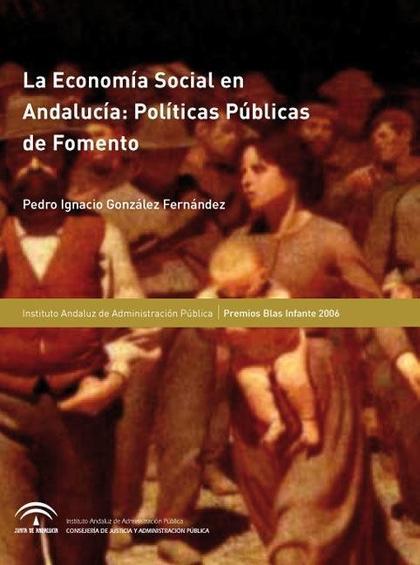 ECONOMÍA SOCIAL EN ANDALUCÍA : POLÍTICAS PÚBLICAS DE FOMENTO