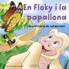EN FLOKY I LA PAPALLONA