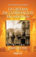 LA QUEMA DE CONVENTOS EN MÁLAGA: MAYO DE 1931