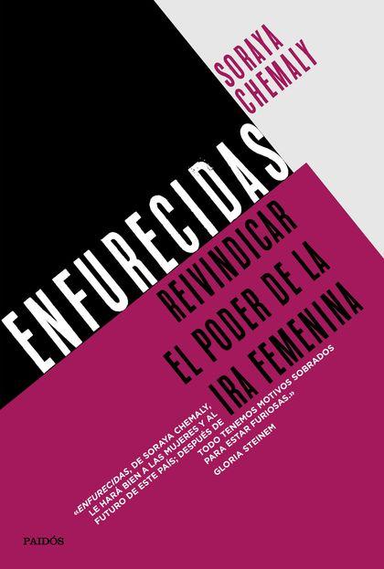 ENFURECIDAS. REIVINDICAR EL PODER DE LA IRA FEMENINA