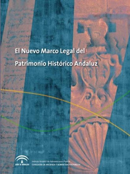 EL NUEVO MARCO LEGAL DEL PATRIMONIO HISTÓRICO