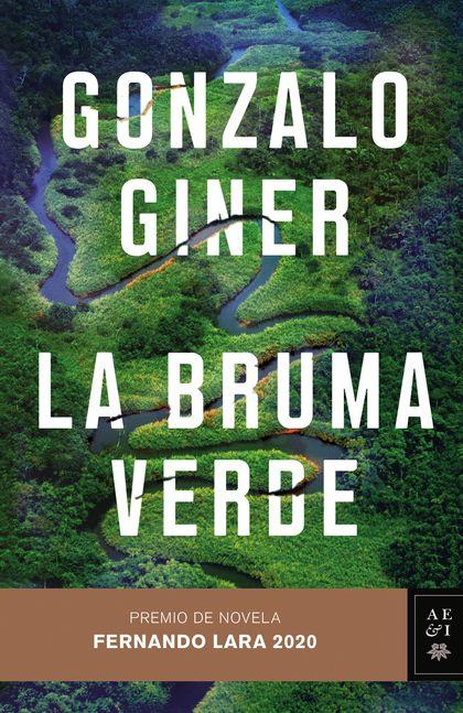 LA BRUMA VERDE. PREMIO DE NOVELA FERNANDO LARA 2020