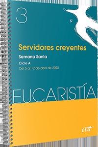 SERVIDORES CREYENTES (EUCARISTÍA Nº 3/2020)                                     SEMANA SANTA. C