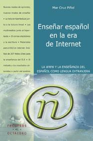 ENSEÑAR ESPAÑOL EN LA ERA DE INTERNET: LA WWW Y LA ENSEÑANZA DEL ESPAÑ