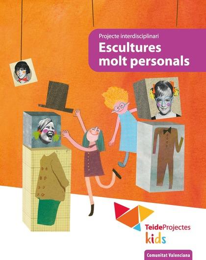 ESCULTURES MOLT PERSONALS - TEIDEPROJECTES KIDS (COMUNITAT VALENCIANA).