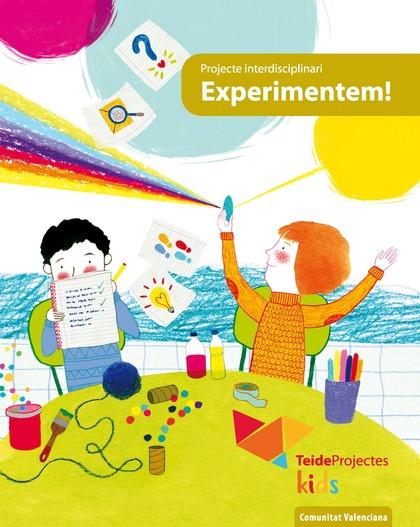 EXPERIMENTEM! - TEIDEPROJECTES KIDS (COMUNITAT VALENCIANA).