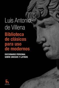 BIBLIOTECA DE CLASICOS PARA USO DE MODERNOS.DICCIONARIO PERSONAL SOBRE GRIEGOS Y LATINOS